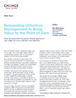 Reinventing Utilization Management to Bring Value to the Point of Care.